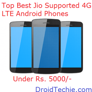 Top Best Jio Supported 4G LTE Android Phones @ Rs 5000